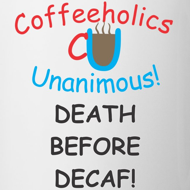 CU Death BEfore Decaf cup
