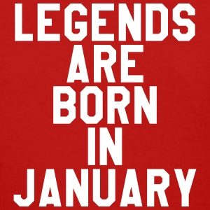 Legends are born in January T-Shirts - Women's T-Shirt