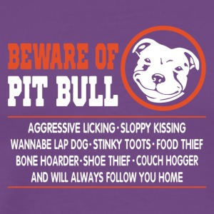 Beware Of Pit Bull Shirt - Men's Premium T-Shirt
