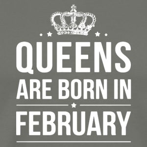 Queens Are Born In February Shirt - Men's Premium T-Shirt