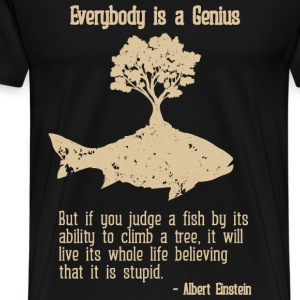 Genius - Everybody is a genius Albert Einstein tee - Men's Premium T-Shirt