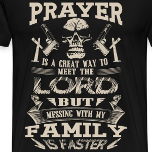 Family - Messing with my family to meet the lord - Men's Premium T-Shirt