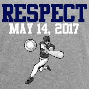 RESPECT MAY 14, 2017 T-Shirts - Women´s Roll Cuff T-Shirt
