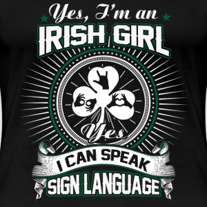 Irish girl - I can speak sign language - Women's Premium T-Shirt