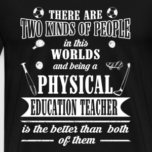 Physical education teacher - Is the best t-shirt - Men's Premium T-Shirt
