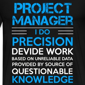 Project manager - I do precision devide work tee - Men's Premium T-Shirt