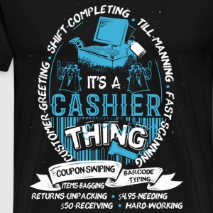 Cashier - It's a cashier thing you wouldn't get - Men's Premium T-Shirt