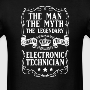 Electronics Technician The Man The Myth The Legend - Men's T-Shirt