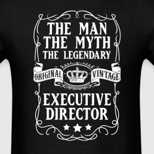 Executive Director The Man The Myth The Legendary  - Men's T-Shirt