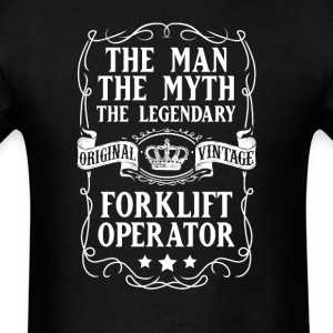 Forklift Operator The Man The Myth The Legendary T - Men's T-Shirt