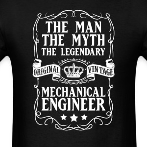 Mechanical Engineer The Man The Myth The Legendary - Men's T-Shirt