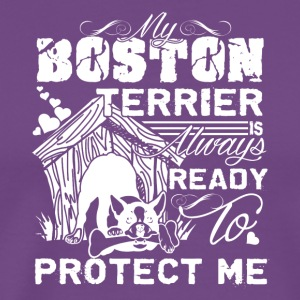 My Boston Terrier Always Protect Me Shirt - Men's Premium T-Shirt