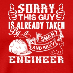 Taken By Smart And Sexy Engineer Shirt - Men's Premium T-Shirt