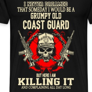 Coast guard - I never dreamed to be a coast guard - Men's Premium T-Shirt