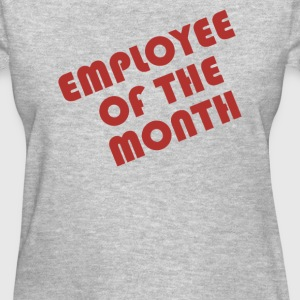 Employee Of The Month - Women's T-Shirt