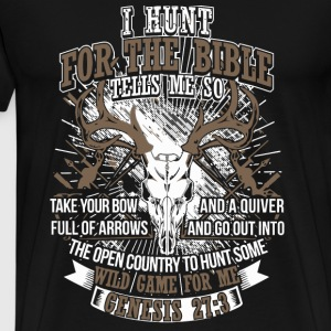 Deer Hunter - I hunt for the bible tells me so - Men's Premium T-Shirt