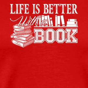 Life Is Better With Book Shirt - Men's Premium T-Shirt