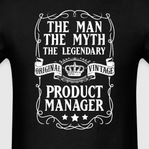 Product Manager  The Man The Myth The Legendary T- - Men's T-Shirt