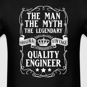 Quality Engineer The Man The Myth The Legendary T- - Men's T-Shirt
