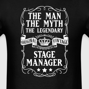 Stage Manager The Man The Myth The Legendary T-Shi - Men's T-Shirt