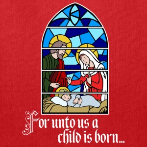 For unto us a Child is born Bags & backpacks - Tote Bag