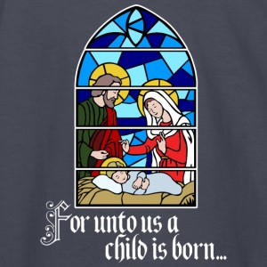 For unto us a Child is born Kids' Shirts - Kids' Long Sleeve T-Shirt