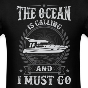 Motor Boat The Ocean Is Calling And I Must Go  T-S - Men's T-Shirt