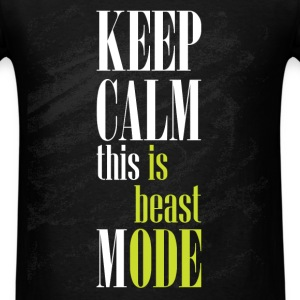 Keep calm this is beast mode  - Men's T-Shirt