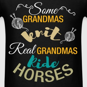 Some grandmas knit real grandmas ride horses - Men's T-Shirt
