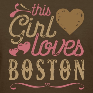 This Girl Loves Boston - Boston Gift T-Shirts - Women's T-Shirt