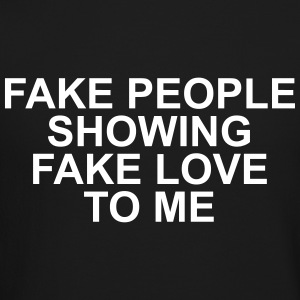 Fake people showing fake love to me Long Sleeve Shirts - Crewneck Sweatshirt