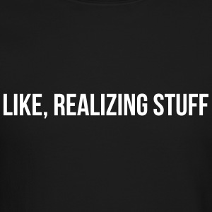 Like, realizing stuff Long Sleeve Shirts - Crewneck Sweatshirt