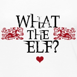 What the Elf? Long Sleeve Shirts - Women's Premium Long Sleeve T-Shirt