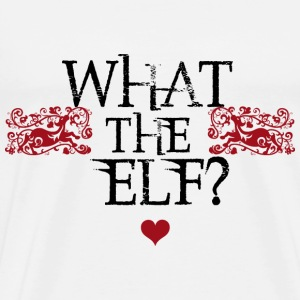 What the Elf? T-Shirts - Men's Premium T-Shirt