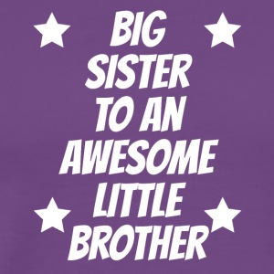 Big Sister To An Awesome Little Brother - Men's Premium T-Shirt