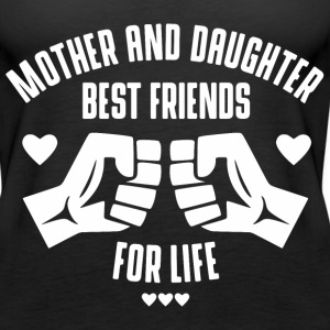 Mother and Daughter best friends for life Tanks - Women's Premium Tank Top