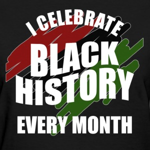 Celebrate Black History Month - Women's T-Shirt