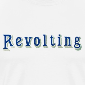 Revolting T-Shirt by Verbeeish - Men's Premium T-Shirt