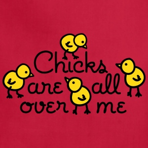 Chicks are all over me Aprons - Adjustable Apron