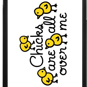Chicks are all over me Accessories - iPhone 7 Plus Rubber Case