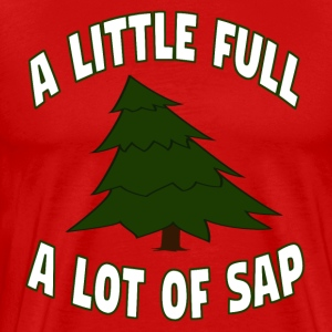 Christmas Vacation - A Little Full A Lot Of Sap T-Shirts - Men's Premium T-Shirt