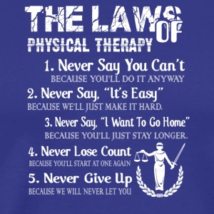 Law Of Physical Therapy Shirt - Men's Premium T-Shirt