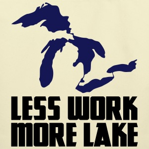Less work, MORE LAKE! Bags & backpacks - Eco-Friendly Cotton Tote
