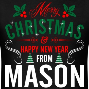 mery_christmas_happy_new_year_from_mason T-Shirts - Men's T-Shirt