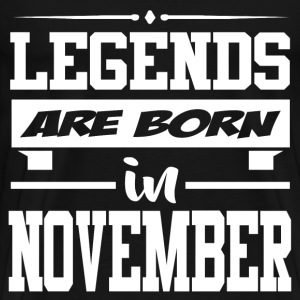 LEGENDS ARE BORN IN NOVEMBER - Men's Premium T-Shirt