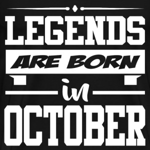 LEGENDS ARE BORN IN OCTOBER,LEGENDS, ARE BORN ,IN  - Men's Premium T-Shirt