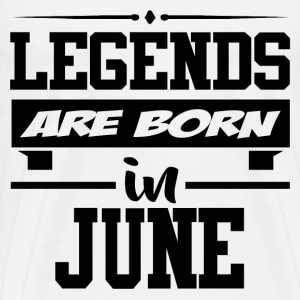 LEGENDS ARE BORN IN JUNE,LEGENDS, ARE BORN ,IN JUN - Men's Premium T-Shirt