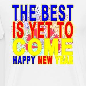 the_best_is_yet_to_come_happy_new_year_the_best_is - Men's Premium T-Shirt