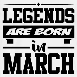 LEGENDS ARE BORN IN MARCH,LEGENDS, ARE BORN ,IN MA - Men's Premium T-Shirt