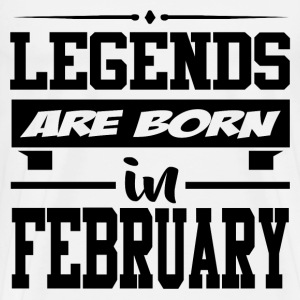 LEGENDS ARE BORN IN FEBRUARY,LEGENDS, ARE BORN ,IN - Men's Premium T-Shirt